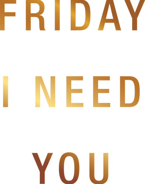 I-need-you-friday-tisorton2