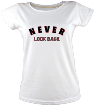 Never Look Back Tişört