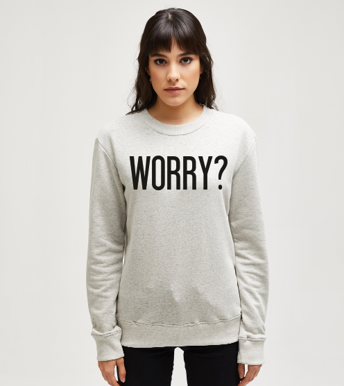 Worry-yazili-sweatshirt-kadin-sweatshirt-tasarla-on3