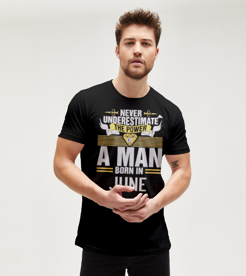 Never-underestimate-of-a-man-june-dogum-gunu-siyah-tisort-erkek-tshirt-tasarla-on3